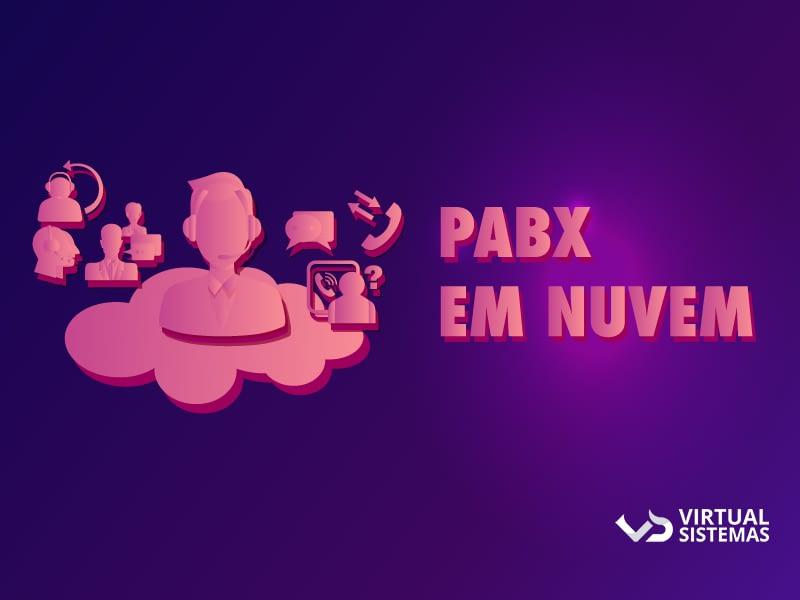 PABX em nuvem: melhore a comunicação da sua empresa