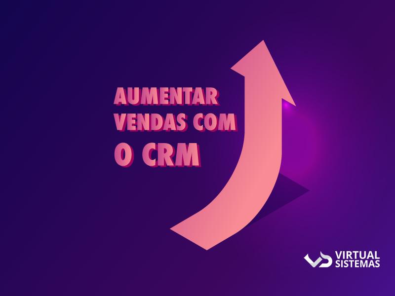 Como aumentar as vendas com um sistema CRM